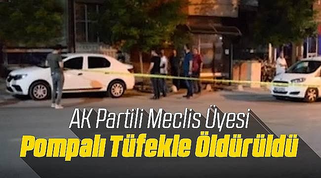Ak Parti Meclis üyesine tüfekli suikast