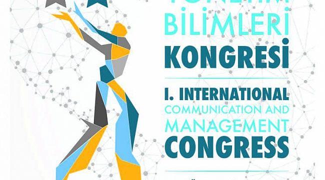 1.Uluslararası İletişim ve Yönetim Bilimleri Kongresi Başlıyor