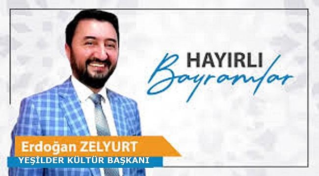Erdoğan Zelyurt'un Ramazan Bayramı Mesajı
